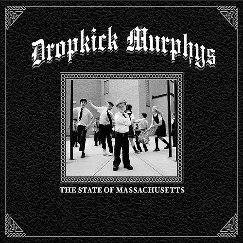 The State Of Massachusetts by Dropkick Murphys