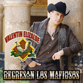 Play & Download Regresan Los Mafiosos by Valentin Elizalde | Napster