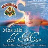 Más Allá Del Mar by Valentin Elizalde