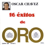 Play & Download 16 Exitos De Oro by Oscar Chavez | Napster
