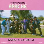 Play & Download Duro A La Baila by Tropicalisimo Apache | Napster