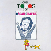 Play & Download Casi Todos Con Oscar Chavez by Oscar Chavez | Napster
