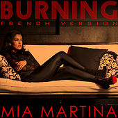 Play & Download Burning (French Version) by Mia Martina | Napster