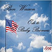 Play & Download Ode to Baby Boomers by Ben Wasson | Napster