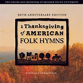 Play & Download A Thanksgiving of American Folk Hymns (Remastered 20th Anniversary Edition) by Various Artists | Napster