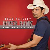 Play & Download River Bank (Remix with Colt Ford) by Brad Paisley | Napster