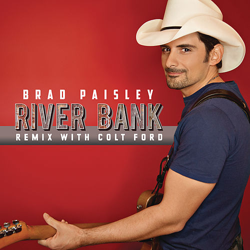 River Bank (Remix with Colt Ford) by Brad Paisley