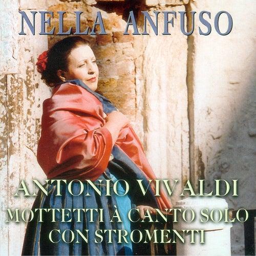 Play & Download Vivaldi: Mottetti à Canto solo con stromenti by Nella Anfuso | Napster