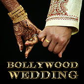 Play & Download Bollywood Wedding: Romantic and Fun Bollywood Songs for a Beautiful Wedding Ceremony and an Awesome Reception by Various Artists | Napster
