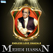 Play & Download Endless Love Ghazals by Mehdi Hassan by Mehdi Hassan | Napster