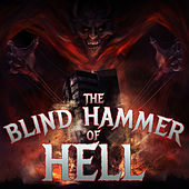 Play & Download The Blind Hammer of Hell: The Best Power Metal from Helloween, Blind Guardian, And Hammerfall by Various Artists | Napster