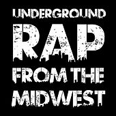 Underground Rap from the Midwest: The Hottest Rappers from Chicago and Detroit Like Royce da 5'9'', Young Chop, Dopehead, Johnny May Cash, And King100jame$ by Various Artists