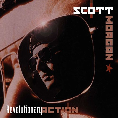 Play & Download Revolutionary Action by Scott Morgan | Napster