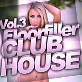 Play & Download Floorfiller Club House Vol.3 - EP by Various Artists | Napster