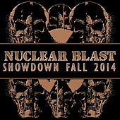 Nuclear Blast Showdown Fall 2014 by Various Artists