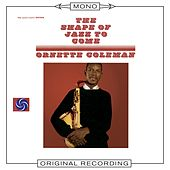 Play & Download The Shape of Jazz To Come (Mono) by Ornette Coleman | Napster