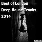 Play & Download Best of London Deep House Tracks 2014 by Various Artists | Napster