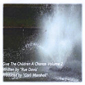 Play & Download Give the Children a Chance, Vol. 2 by Rue Davis | Napster