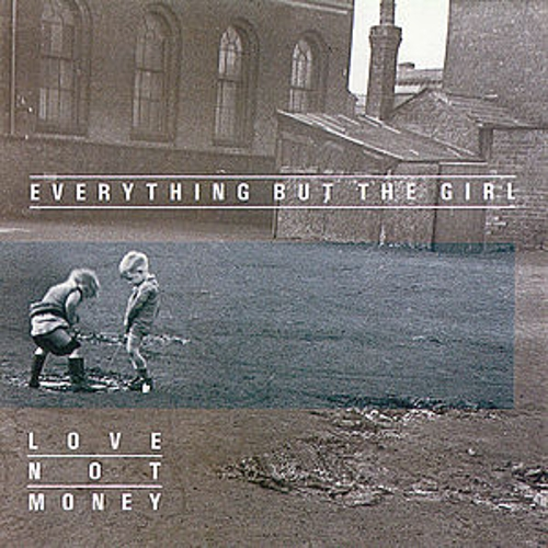 Play & Download Love Not Money by Everything But the Girl | Napster