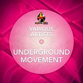 Play & Download Underground Movement by Various Artists | Napster