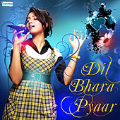 Dil Bhara Pyaar by Various Artists