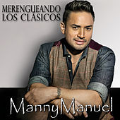 Play & Download Merengueando Los Clásicos by Manny Manuel | Napster