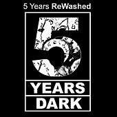 Play & Download 5 Years Rewashed - 5 Years Dark by Various Artists | Napster