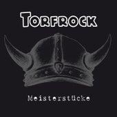 Meisterstücke by Torfrock