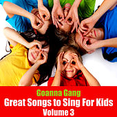 Play & Download Great Songs to Sing for Kids, Vol. 3 by The Goanna Gang | Napster