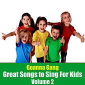 Play & Download Great Songs to Sing for Kids, Vol. 2 by The Goanna Gang | Napster