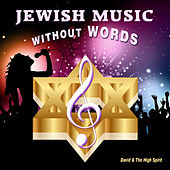 Jewish Music Without Words by David & The High Spirit
