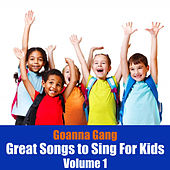 Play & Download Great Song to Sing for Kids, Vol. 1 by The Goanna Gang | Napster