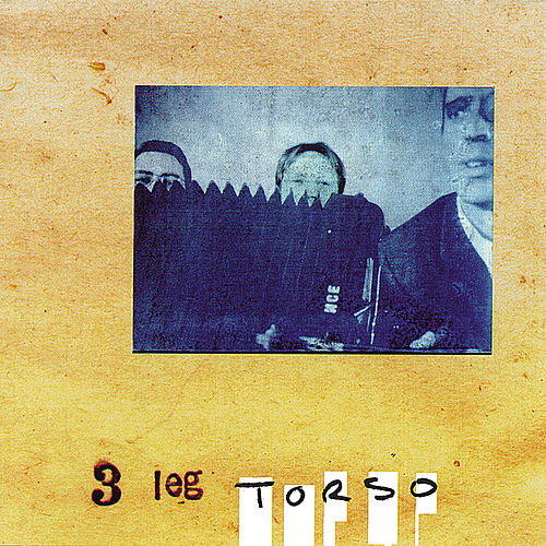 Play & Download 3 Leg Torso by 3 Leg Torso | Napster
