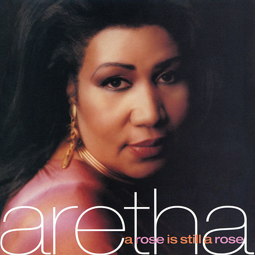 Play & Download A Rose Is Still A Rose by Aretha Franklin | Napster