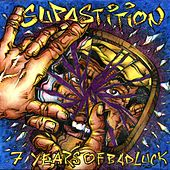 7 Years of Bad Luck by Supastition