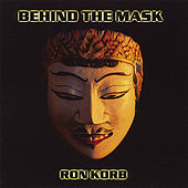 Behind the Mask by Ron Korb