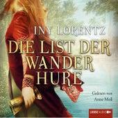 Die List der Wanderhure von Iny Lorentz
