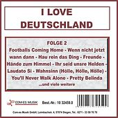 Play & Download I Love Deutschland, Folge 2 by Various Artists | Napster