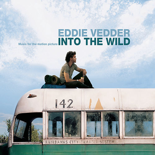 Into The Wild by Eddie Vedder
