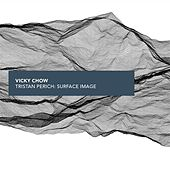 Play & Download Tristan Perich: Surface Image by Vicky Chow | Napster