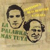 Play & Download La Palabra Más. Cantando a Blás de Otero y Celaya by Various Artists | Napster