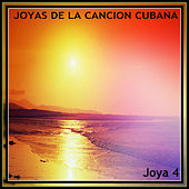 Play & Download Joyas de la Canción Cubana. Joya 4 by Various Artists | Napster