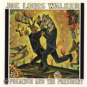 Play & Download Preacher And The President by Joe Louis Walker | Napster