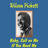 Play & Download Baby Call on Me by Wilson Pickett | Napster