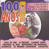 Play & Download 100 Años de Música. Canciones para Después de una Guerra by Various Artists | Napster