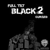 Play & Download Black, Vol. 2: Cursed by Full Tilt | Napster