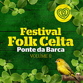 Play & Download Festival Folkcelta de Ponte da Barca Vol. 2 by Various Artists | Napster
