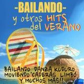 Play & Download Bailando y Otros Hits del Verano by Various Artists | Napster