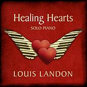 Play & Download Healing Hearts - Solo Piano by Louis Landon | Napster