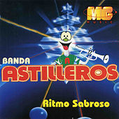 Play & Download Ritmo Sabroso by Banda Astilleros | Napster
